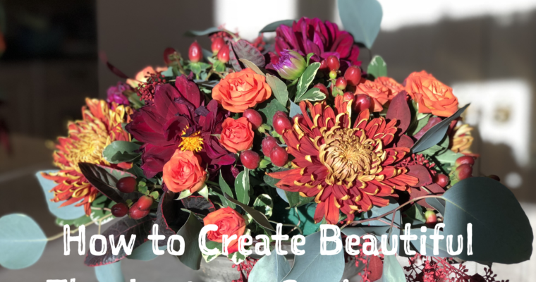 How to Create Beautiful Thanksgiving Centerpieces- Video